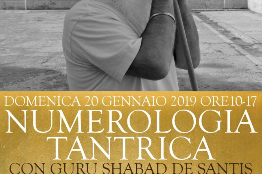 20 Gennaio 2019 Numerologia Tantrica. Introduzione e fondamenti per conoscere se stessi.
